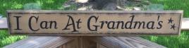 Primitive Wood Sign - 6659 I Can At Grandma's