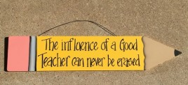 505-72150E - The influence of a Good Teacher can never be erased Wood Pencil