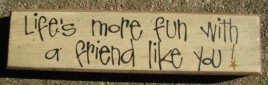 82180L - Life's More Fun with a Friend like you wood block