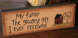 8w0025-My Family the greatest gift I ever received wood block