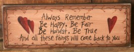 Primitive Decor 8w0028- Always Remember, Be Fair, Be Happy, Be Honest