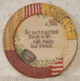 8W1230 -  The most important things in life...faith family and friends wood plate