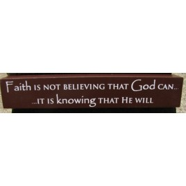 8w1336F-Faith is not believing that God can...It's knowing that He will wood block