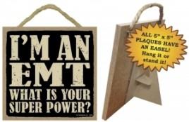 Primitive Wood Sign 94324 - EMT What is your super power?