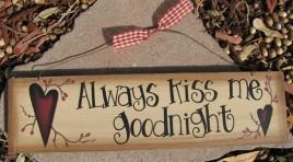98046AKMG- Always Kiss Me Goodnight Wood Sign