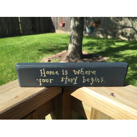 Home is where your story begins  9904H Primitive Wood Block