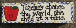 Teacher Gift Wood Block B5018 Teacher change the World one child at a time
