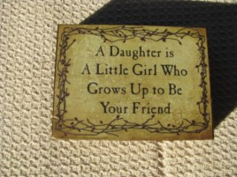 BJ130B - A daughter is little girl who grows up to be your Friend Wood Block