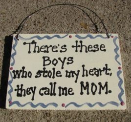 CS6332 - There's these Boys who stole my heart they call me MOM wood Sign