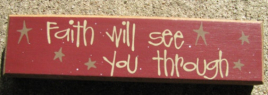 Primitive Wood Block  Faith Will See you Through