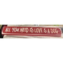 GE8328 Primitive wood Engraved block All you need is Love and A Dog