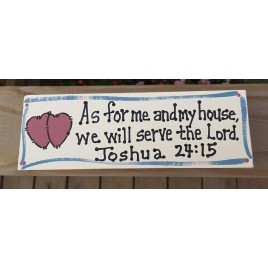 Wood Block  B4011- As for me and my house we will serve the Lord Joshua 24:17