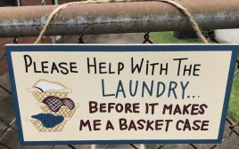 P90 Please help with the Laundry...Before it makes me a Basket Case wood sign