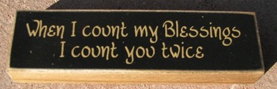 PB126B - When I count my Blessings I count you twice wood block