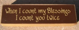PB126R - When I count my Blessings I count you twice wood block