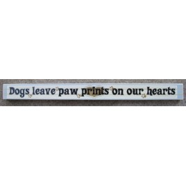 PS014-Dogs leave paw prints on our hearts wood block