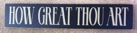 Primitive Wood Sign  T1963 How Great Thou Art