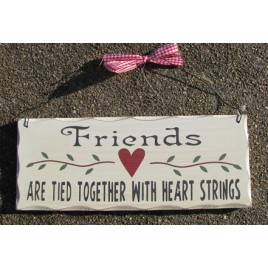 WP305 Friends are Tied Together with heart strings wood sign
