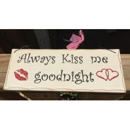 WP342 - Always Kiss Me Goodnight Wood Sign