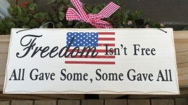 Primitive Wood Sign  WP345 - Freedom Isn't Free All Gave Some, Some Gave All