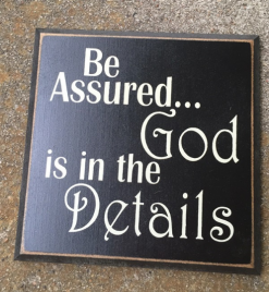 WT28BA - Be Assured...God is in the Details Squared wood sign