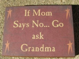 bj1058 If Mom Says No...Go Ask Grandma wood sign