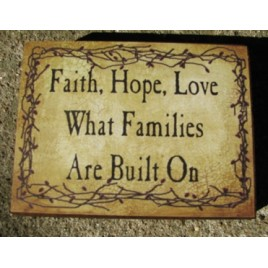 bj124B - Faith Hope Love what families are built on wood block