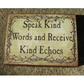 bj161B Speak Kind words and receive Kind echoes wood block