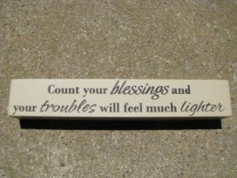 8w1338C-Count Your Blessings and your troubles will feel much lighter Wood Block