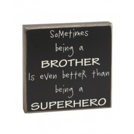 Primitive Box Sign- Sometimes being a brother is even better than being a super Hero