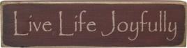 cwi12532 Live Life Joyfully wood Block