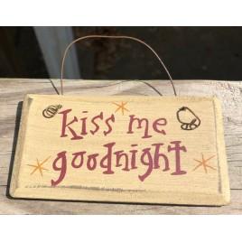 12KMG Kiss Me Goodnight wood sign
