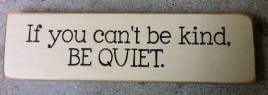 T2055BK If you can't be Kind, be quiet