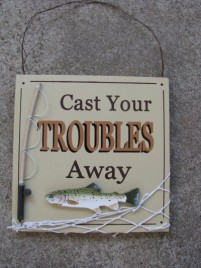 60301C- Cast Your Troubles Away Sign