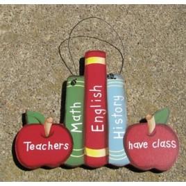 1368 - Teachers Have Class Wood Sign
