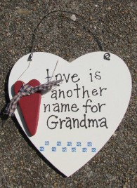 Wood Sign wd1610 - Love is Another Name for Grandma
