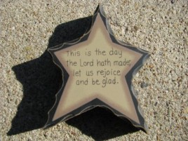 Primitive Wood WD901 - This is the day the Lord hath made Standing Star