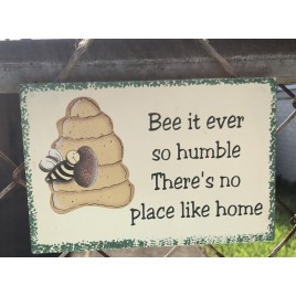 WS111 - Bee it ever so Humble There's no place like home wood sign